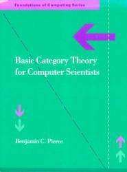 Basic Category Theory for Computer Science Excellent Marketplace listings for  Basic Category Theory for Computer Science  by Benjamin C. Pierce starting as low as $20.38!