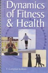 Dynamics of Fitness and Health Excellent Marketplace listings for  Dynamics of Fitness and Health  by F. Compton Jenkins starting as low as $1.99!