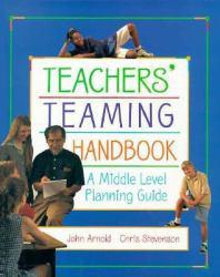 Teachers' Teaming Handbook - John F. Arnold and Chris Stevenson