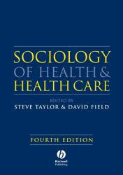 Sociology of Health and Health Care Excellent Marketplace listings for  Sociology of Health and Health Care  by David   Taylor Field starting as low as $17.00!