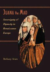 Juana the Mad Excellent Marketplace listings for  Juana the Mad  by Aram starting as low as $14.27!