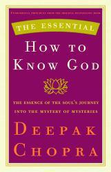 Essential How to Know God - Deepak Chopra