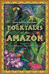 Folktales of the Amazon Excellent Marketplace listings for  Folktales of the Amazon  by Juan Carlos Galeano starting as low as $38.21!