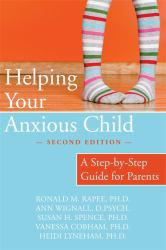 Helping Your Anxious Child Excellent Marketplace listings for  Helping Your Anxious Child  by Rapee starting as low as $1.99!