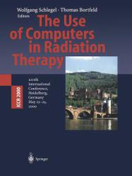 Use of Computers in Radiation Therapy Excellent Marketplace listings for  Use of Computers in Radiation Therapy  by Schlegel starting as low as $3.95!