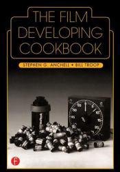Film Developing Cookbook Excellent Marketplace listings for  Film Developing Cookbook  by Steve Anchell and Bill Troop starting as low as $22.02!