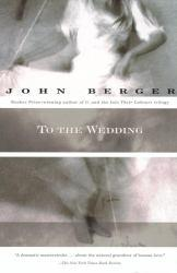 To the Wedding Excellent Marketplace listings for  To the Wedding  by John Berger starting as low as $1.99!