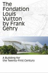 Fondation Louis Vuitton By Frank Gehry: A Building For The Twenty-First Excellent Marketplace listings for  Fondation Louis Vuitton By Frank Gehry: A Building For The Twenty-First  by Anne-L Roccati starting as low as $11.42!