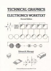 Technical Graphics : Electronics Worktext - Edward Maruggi