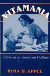 Vitamania : Vitamins in American Culture Excellent Marketplace listings for  Vitamania : Vitamins in American Culture  by Rima Apple starting as low as $1.99!