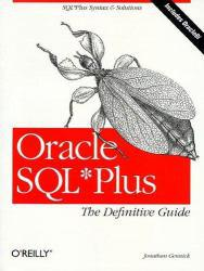 Oracle SQL* Plus : The Definitive Guide Excellent Marketplace listings for  Oracle SQL* Plus : The Definitive Guide  by Jonathan Gennick starting as low as $1.99!