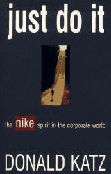 Just Do It : The Nike Spirit in the Corporate World Excellent Marketplace listings for  Just Do It : The Nike Spirit in the Corporate World  by Donald R. Katz starting as low as $1.99!