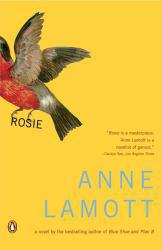 Rosie : A Novel Excellent Marketplace listings for  Rosie : A Novel  by Anne Lamott starting as low as $1.99!