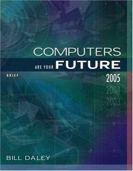 Computers are Your Future : 2005, Brief Excellent Marketplace listings for  Computers are Your Future : 2005, Brief  by Bill Daley starting as low as $2.40!