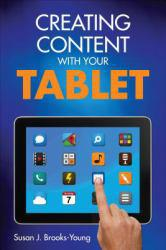 Creating Content With Your Tablet A digital copy of  Creating Content With Your Tablet  by Brooks-Young. Download is immediately available upon purchase!