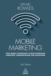Mobile Marketing A digital copy of  Mobile Marketing  by Daniel Rowles. Download is immediately available upon purchase!