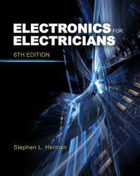 Electronics for Electricians A digital copy of  Electronics for Electricians  by Stephen L. Herman. Download is immediately available upon purchase!