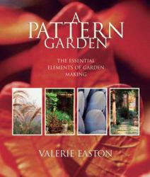 Pattern Garden: The Essential Elements of Garden Making Excellent Marketplace listings for  Pattern Garden: The Essential Elements of Garden Making  by Valerie Easton starting as low as $1.99!