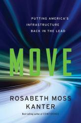 Move: Putting America's Infrastructure Excellent Marketplace listings for  Move: Putting America's Infrastructure  by Kanter starting as low as $1.99!