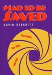 Mad to Be Saved Excellent Marketplace listings for  Mad to Be Saved  by David Sterritt starting as low as $1.99!
