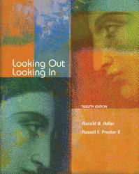 Looking Out / Looking In Excellent Marketplace listings for  Looking Out / Looking In  by Ronald B. Adler, Russell F. Proctor and Neil Towne starting as low as $1.99!