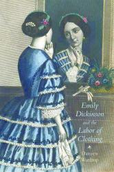 Emily Dickinson and Labor of Clothing Excellent Marketplace listings for  Emily Dickinson and Labor of Clothing  by Daneen Wardrop starting as low as $24.50!