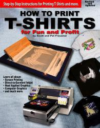 How to Print T-Shirts for Fun and Profit Excellent Marketplace listings for  How to Print T-Shirts for Fun and Profit  by Scott and Pat Fresener starting as low as $7.00!
