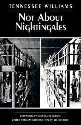 Not About Nightingales A digital copy of  Not About Nightingales  by Tennessee Williams. Download is immediately available upon purchase!