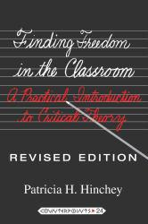 Finding Freedom in the Classroom Excellent Marketplace listings for  Finding Freedom in the Classroom  by Patricia H. Hinchey starting as low as $12.66!