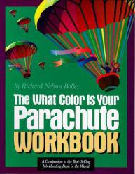What Color Is Your Parachute Workbook Excellent Marketplace listings for  What Color Is Your Parachute Workbook  by Richard N. Bolles starting as low as $1.99!