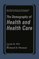 Demography of Health and Health Care Excellent Marketplace listings for  Demography of Health and Health Care  by Louis G. Pol and Richard K. Thomas starting as low as $5.34!