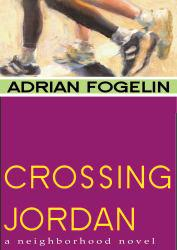 Crossing Jordan Excellent Marketplace listings for  Crossing Jordan  by Adrian Fogelin starting as low as $1.99!