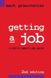 Getting a Job : A Study in Contacts and Careers Excellent Marketplace listings for  Getting a Job : A Study in Contacts and Careers  by Mark Granovetter starting as low as $10.89!