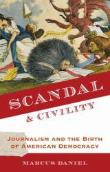 Scandal and Civility Excellent Marketplace listings for  Scandal and Civility  by Marcus Leonard Daniel starting as low as $3.86!