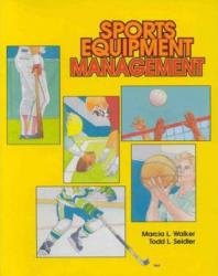 Sports Equipment Management Excellent Marketplace listings for  Sports Equipment Management  by Marcia L. Walker and Todd L. Seidler starting as low as $11.43!