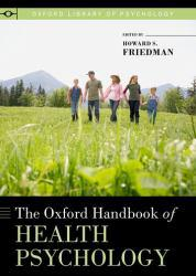 Oxford Handbook of Health Psychology A New copy of  Oxford Handbook of Health Psychology  by Howard S. Friedman. Ships directly from Textbooks.com