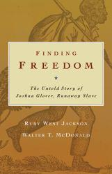 Finding Freedom : Untold Story of Joshua Glover, Runaway Slave Excellent Marketplace listings for  Finding Freedom : Untold Story of Joshua Glover, Runaway Slave  by Ruby West Jackson and Walter T. McDonald starting as low as $3.05!