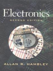 Electronics A hand-inspected Used copy of  Electronics  by Allan R. Hambley. Ships directly from Textbooks.com