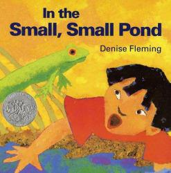 In the Small, Small Pond Excellent Marketplace listings for  In the Small, Small Pond  by Denise Fleming starting as low as $1.99!