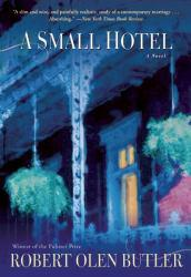 Small Hotel A digital copy of  Small Hotel  by Robert Olen Butler. Download is immediately available upon purchase!