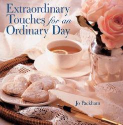 Extraordinary Touches for an Ordinary Day Excellent Marketplace listings for  Extraordinary Touches for an Ordinary Day  by Jo Packham starting as low as $2.67!