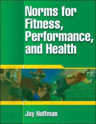 Norms for Fitness, Performance and Health A New copy of  Norms for Fitness, Performance and Health  by Jay Hoffman. Ships directly from Textbooks.com