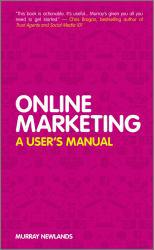 Online Marketing : User's Manual Excellent Marketplace listings for  Online Marketing : User's Manual  by Newlands starting as low as $13.68!