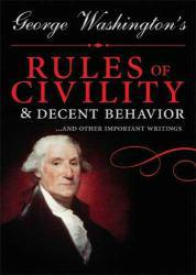 George Washington's Rules of Civility and Decent Behavior Excellent Marketplace listings for  George Washington's Rules of Civility and Decent Behavior  by George Washington starting as low as $7.00!