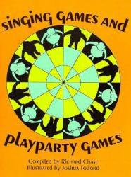 Singing Games and Playparty Games Excellent Marketplace listings for  Singing Games and Playparty Games  by Richard Chase starting as low as $1.99!