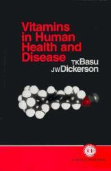 Vitamins in Human Health and Disease Excellent Marketplace listings for  Vitamins in Human Health and Disease  by T.K. Basu and J.W. Dickerson starting as low as $2.82!