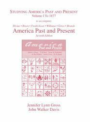 Studying Americas Past and Present, Combined to Accompany America Past and Present, Brief - Robert Divine and T. H. Breen