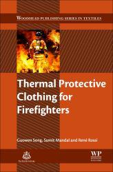 Thermal Protective Clothing for Firefighters A digital copy of  Thermal Protective Clothing for Firefighters  by Guowen Song. Download is immediately available upon purchase!