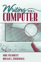 Writing With A Computer Excellent Marketplace listings for  Writing With A Computer  by Mike Palmquist and Donald Zimmerman starting as low as $1.99!