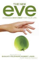 New Eve: Choosing God's Best for Your Life Excellent Marketplace listings for  New Eve: Choosing God's Best for Your Life  by Robert Lewis starting as low as $1.99!